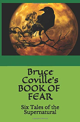 Bruce Coville's Book of Fear: Six Tales of the Supernatural