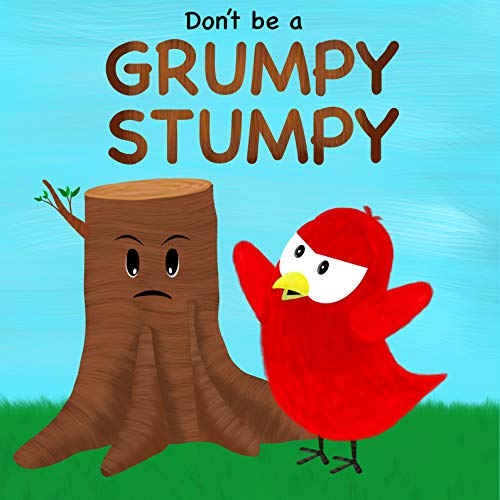 Don't be a Grumpy Stumpy (Sammy Bird Series)