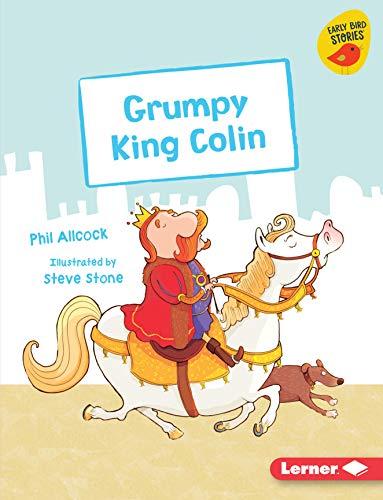 Grumpy King Colin (Early Bird Readers — Purple
