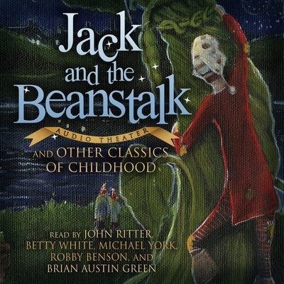 Jack and the Beanstalk and Other Classics of Childhood Lib/E