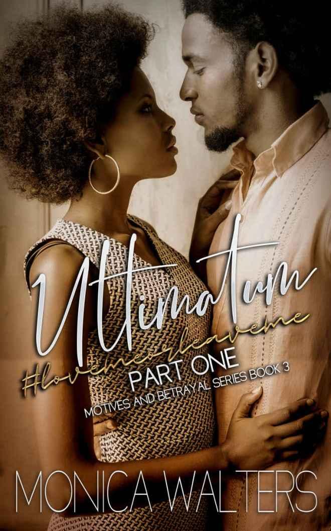 Ultimatum: #lovemeorleaveme, Part 1 (Motives and Betrayal #3)