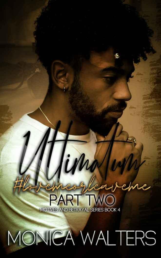 Ultimatum: #lovemeorleaveme, Part 2 (Motives and Betrayal #4)