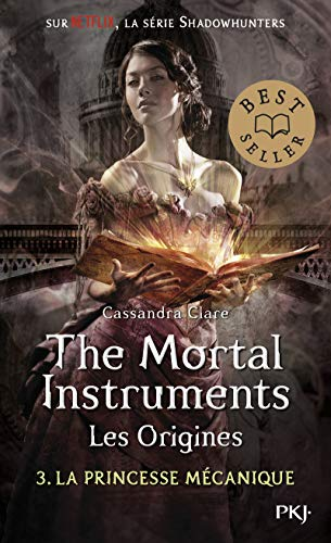 The Mortal Instruments - Les origines - tome 3 La princesse mécanique (3) (Hors collection sériel)