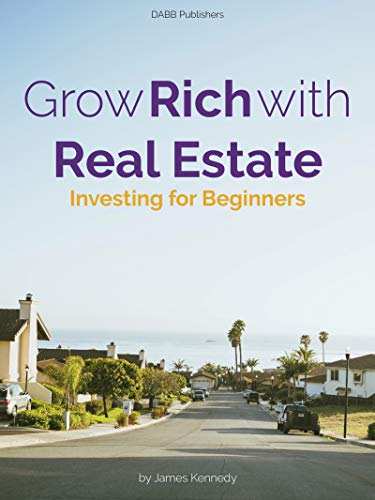 Grow Rich with Real Estate: Investing for beginners