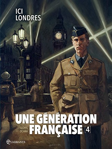 Une génération française T04: Ici Londres