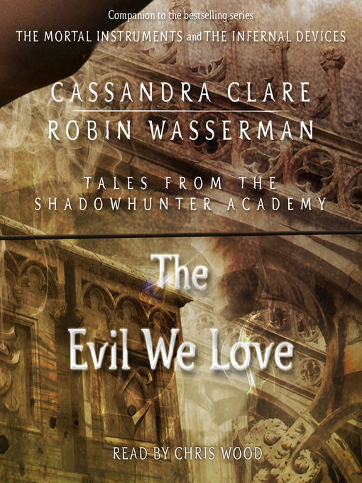 The Evil We Love (Tales from the Shadowhunter Academy #5)