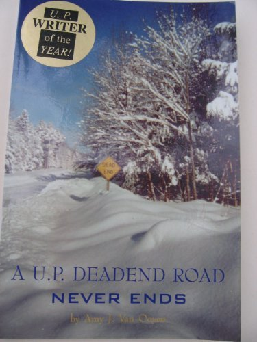 A U.P. Deadend Road Never Ends