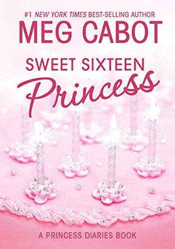 Sweet Sixteen Princess (The Princess Diaries, #7.5)