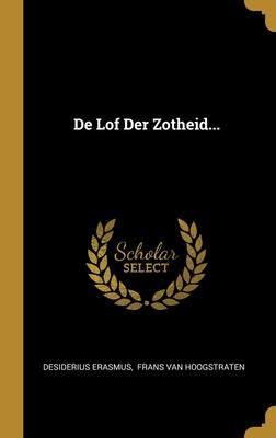 De Lof Der Zotheid...