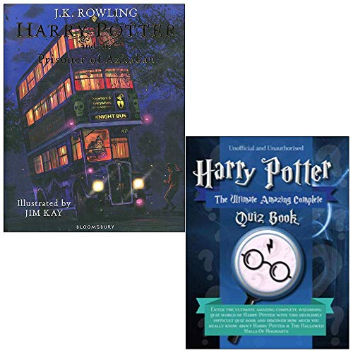 Harry Potter and the Prisoner of Azkaban: Illustrated Edition Hardback (Harry Potter Illustrated Edtn) & Unofficial Harry Potter - The Ultimate Amazing Complete Quiz Book 2 Books Collection Set