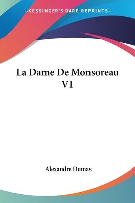 La Dame de Monsoreau. Volume 1 (The Last Valois, #2)
