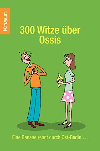 300 Witze über Ossis: Eine Banane rennt durch Ost-Berlin…