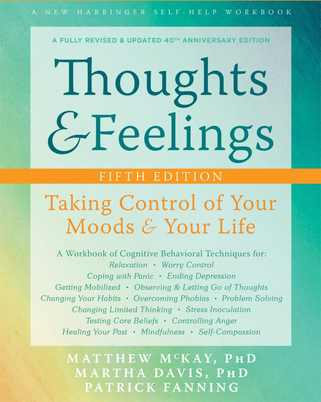 Thoughts and Feelings: Taking Control of Your Moods and Your Life