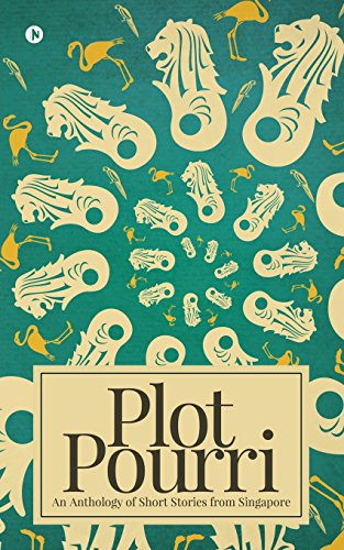Plot Pourri: An Anthology of Short Stories from Singapore