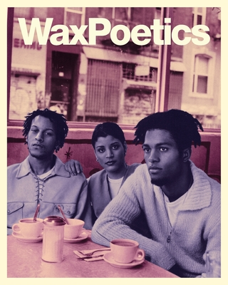 Wax Poetics Journal Issue 68 (Paperback): Digable Planets b/w P.M. Dawn