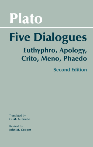 Five Dialogues: Euthyphro, Apology, Crito, Meno, Phaedo