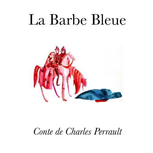 La Barbe Bleue (Illustré) (Les Contes de Charles Perrault Illustrés t. 2)