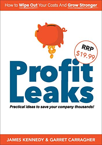 Profit Leaks: Practical Ideas To Save Your Company Thousands