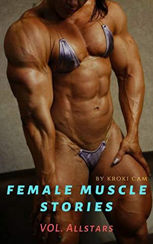 Female Muscle Stories | Vol. ALLSTARS: Stories of strong female bodybuilder, wrestlers | Insane hard bodies growth