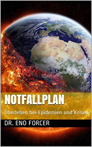 Notfallplan: Überleben bei Epidemien und Krisen - Coronavirus u. a., Naturkatastrophen und Vandalismus
