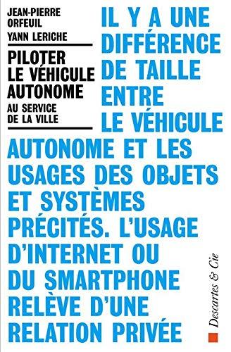 Piloter le véhicule autonome: au service de la ville