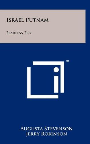 Israel Putnam: Fearless Boy
