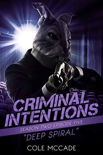 Deep Spiral (Criminal Intentions: Season Two #5)