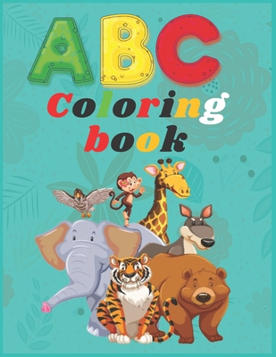ABC Coloring Book: Cute images with Numbers, Letters, Shapes, Colors, mandala, and Animals