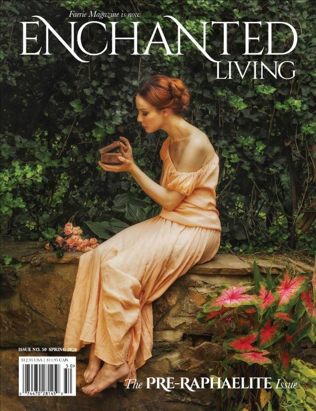 Enchanted Living, Spring 2020 #50: The Pre-Raphaelite Issue
