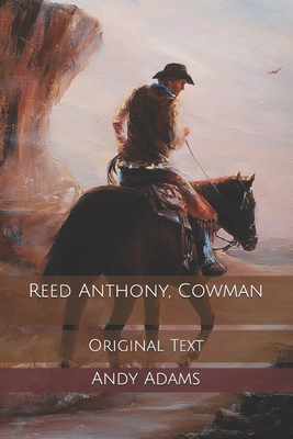 Reed Anthony, Cowman: Original Text