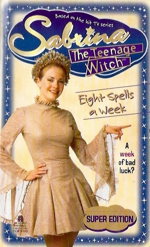 Eight Spells a Week (Sabrina, the Teenage Witch, #17)