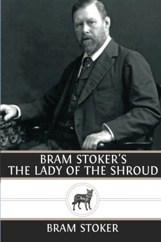 Bram Stoker's The Lady of the Shroud