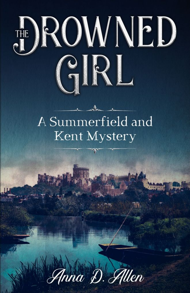 The Drowned Girl: A Summerfield and Kent Mystery