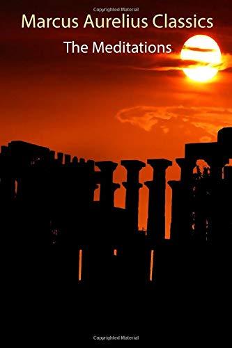 Marcus Aurelius Classics: The Meditations