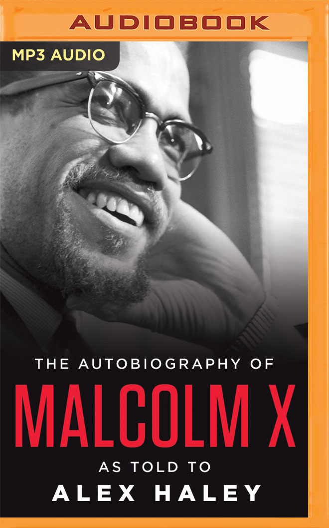 The Autobiography of Malcolm X: As Told to Alex Haley