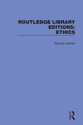 Routledge Library Editions: Ethics