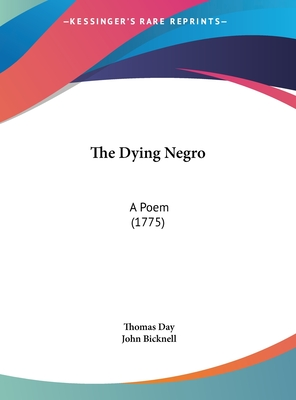The Dying Negro: A Poem
