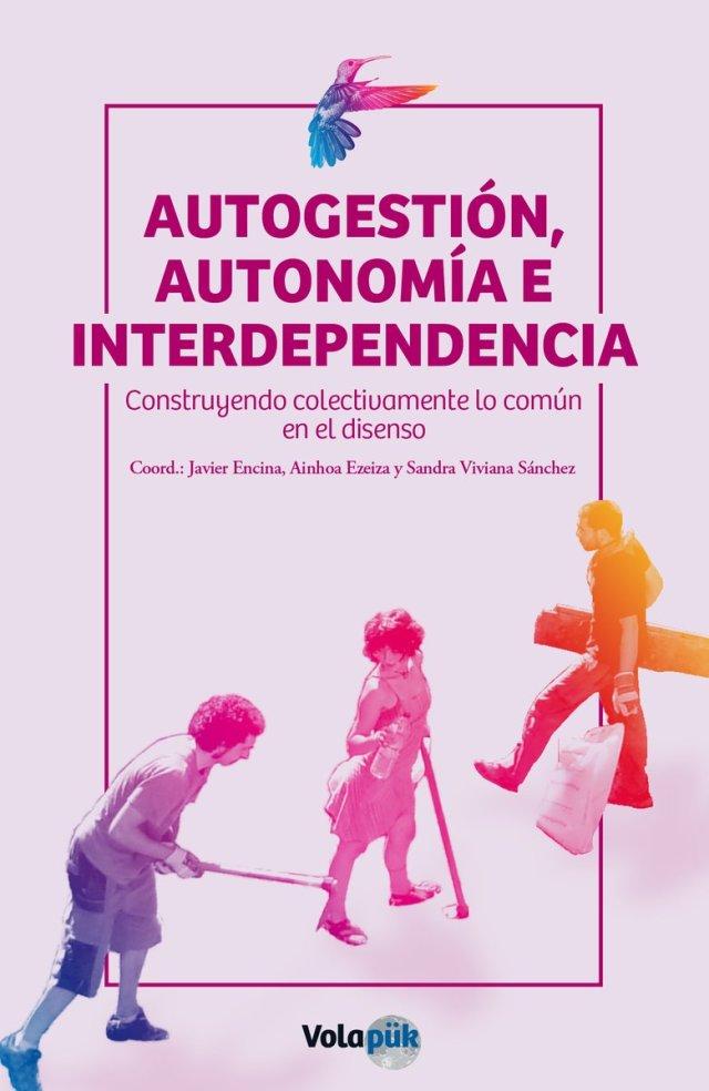 Autogestión, autonomía e interdependencia. Construyendo colectivamente lo común desde el disenso