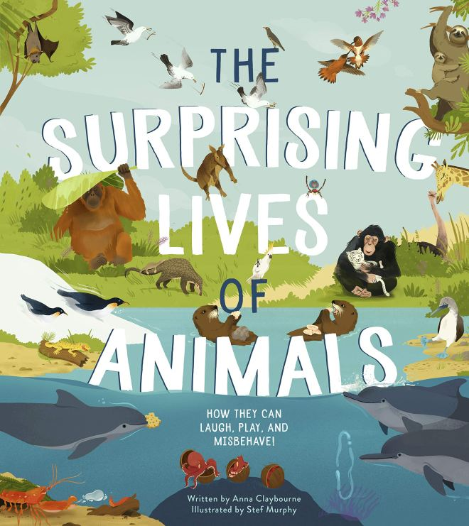 The Surprising Lives of Animals:How they can laugh, play and misbehave!