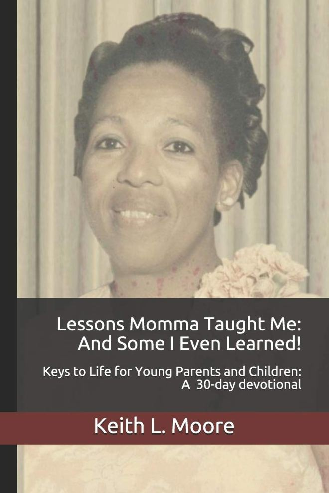 Lessons Momma Taught Me: And Some I Even Learned!: Keys to Life for Young Parents and Children A 30-day devotional