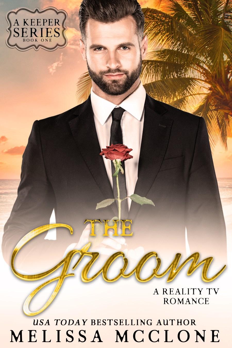 The Groom: A Reality TV Romance (A Keeper Series, #1)