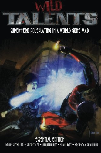 Wild Talents Essential Edition: Superhero Roleplaying In A World Gone Mad
