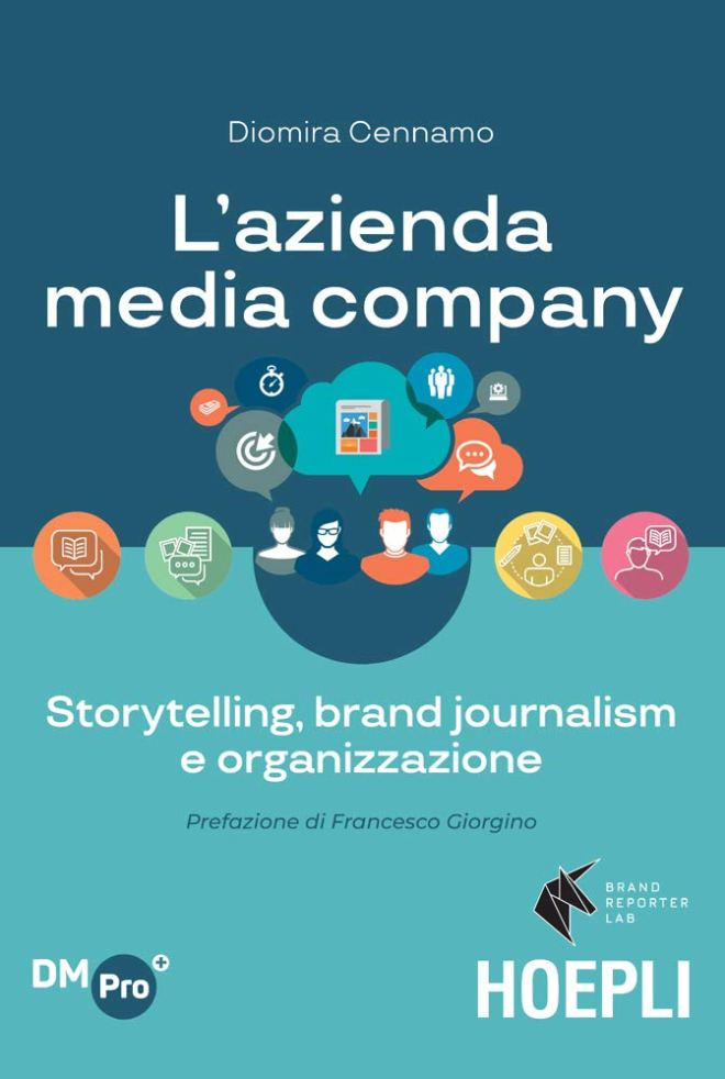 L'azienda media-company: Storytelling, brand journalism e organizzazione