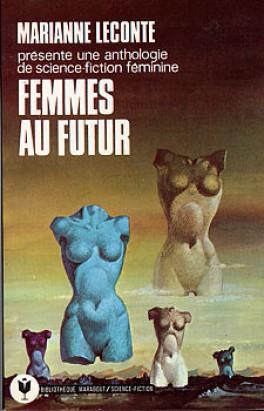 Femmes au futur : Anthologie de nouvelles de science-fiction féminine