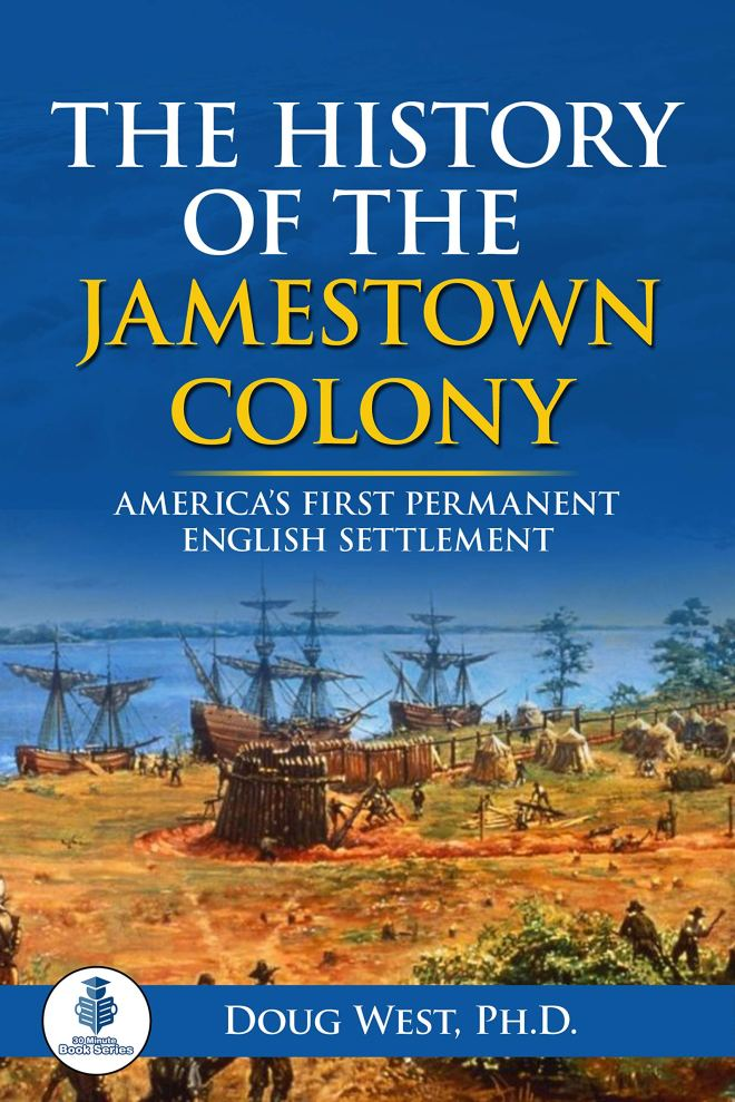 The History of the Jamestown Colony: America's First Permanent English Settlement (30 Minute Book Series 43)