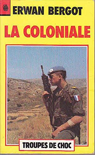 La coloniale / du rif au tchad / 1925-1980