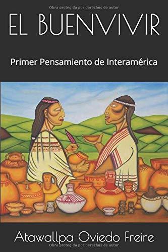 EL BUENVIVIR: Primer Pensamiento de Interamérica