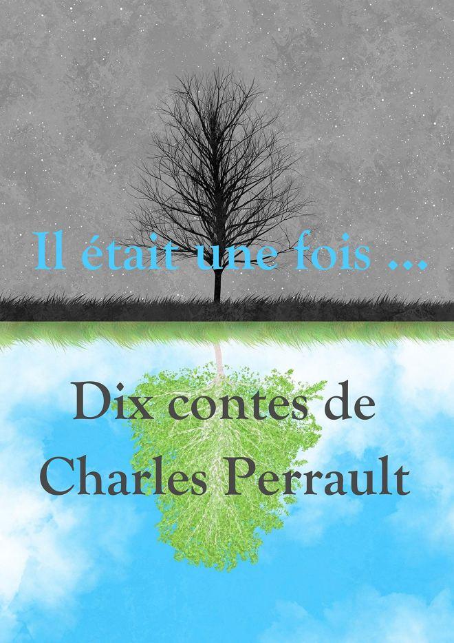 Il était une fois ... Dix contes de Charles Perrault