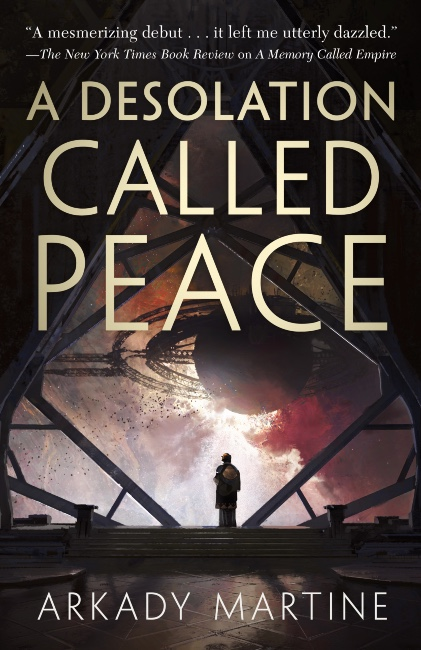 A Desolation Called Peace (Teixcalaan, #2)