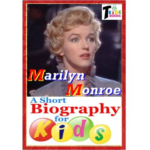 Marilyn Monroe - A Short Biography for Kids